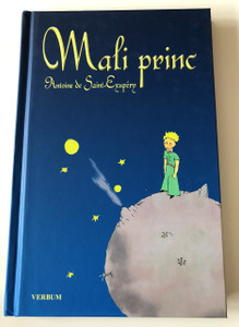 The Timeless Classic : Le Petit Prince in Croatian Language / A. de Saint-Exupéry / 3rd edition (2018) / Mali Princ / A. de Saint-Exupéry / 3. izdanje (2018) / Verbum