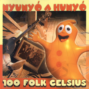 100 Folk Celsius - Nyunyó A Hunyó 1997 CD / Hungarian Children's Music