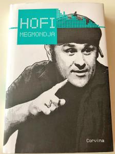 Hofi megmondja / Corvina (2018) / Hofi Says / Collection of Quotes from the famous Hungarian comedian Hofi Géza