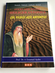 Desert Star - St. Antonius / Çöl Yıldızı Aziz Antonyus / Der Stern der Wüste: Heiliger Antonius / German, Turkish, Arabic and Syriac language edition