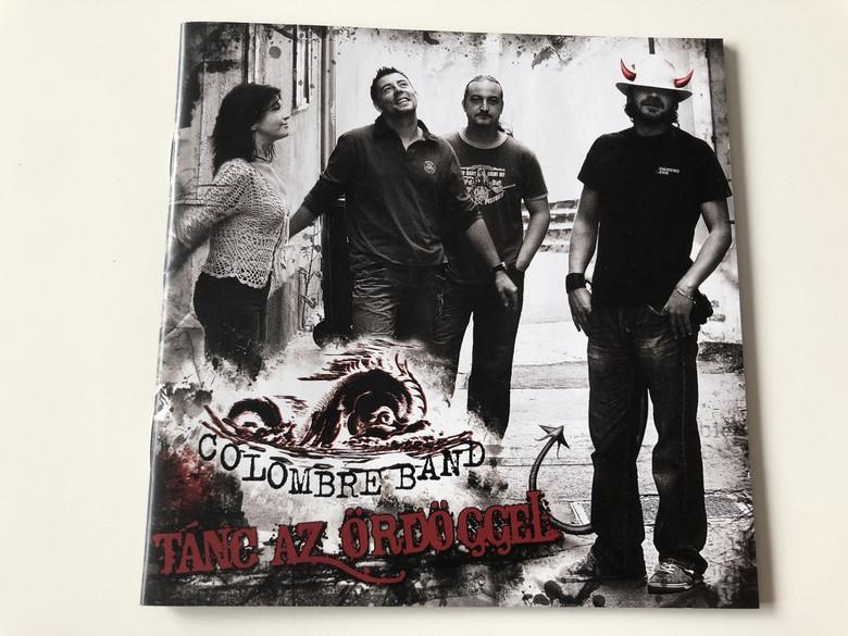 Tánc az ördöggel - Colombre Band / Audio CD 2010 / előadó zenész: Colombre Band, kiadó: Gryllus Kft, Hangmérnök / technikus: Győri Balázs (5998272708463)
