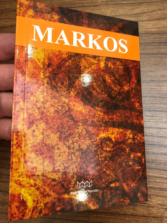 Incil / Markos / The Gospel According To Mark in Turkish Language / Yeni Yaşam Yayınları 2009 (9789759062583)