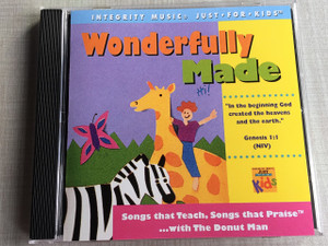 Wonderfully Made / Integrity Music Just For Kids / Audio CD / Rob Evans, The Donut Man / Songs that Teach, Songs that Praise ... with The Donut Man (8887521106327)