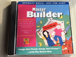 Master Builder / Integrity Music Just For Kids / Audio CD 1995 / Rob Evans, The Donut Man / Songs that Teach, Songs that Praise ... with The Donut Man (8887521106822)