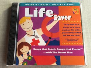 Life Saver / Integrity Music Just For Kids / Audio CD 1995 / Rob Evans, The Donut Man / Songs that Teach, Songs that Praise ... with The Donut Man (8887521106921)