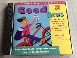 Good News / Integrity Music Just For Kids / Audio CD 1995 / Rob Evans, The Donut Man / Songs that Teach, Songs that Praise ... with The Donut Man