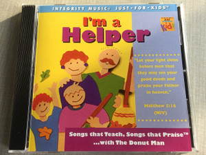 I'm a Helper / Integrity Music Just For Kids / Audio CD 1995 / Rob Evans, The Donut Man / Songs that Teach, Songs that Praise ... with The Donut Man (888721106624)