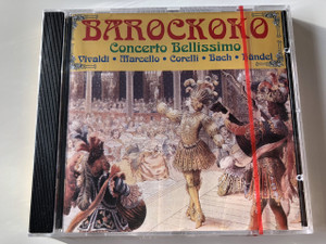 Barockoko Concerto Bellissimo / Vivaldi, Marcello, Corelli, Bach, Handel / Made in Germany / Audio CD 1995