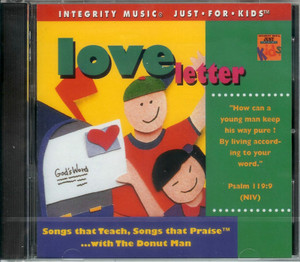 Love Letter / Integrity Music Just For Kids / Audio CD 1995 / Rob Evans, The Donut Man / Songs that Teach, Songs that Praise ... with The Donut Man