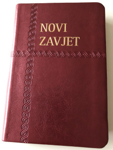 Novi Zavjet / New Testament in Croatian Language / Burgundy Leather Bound / Golden Edges / I. Saric translation (2014) (9789536709953B)