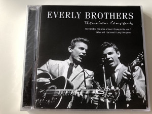 Everly Brothers - Reunion Concert / Audio CD 1958 / American country-influenced rock and roll duo