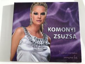 Komonyi Zsuzsa - NÉHA SZERETNI ANNYIRA FÁJ / Audio CD 2008 / Zeneszerző: Sihell Ferenc / Komonyi Zsuzsa magyar énekes, színész / Hungary