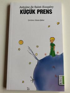Küçük Prens / Le Petit Prince in Turkish Language / Antoine de Saint-Exupéry / Çevırem: Gizem Şakar (978605749580)