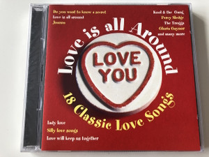 Love is all around / 18 Classic Love Songs / Audio CD / The Troggs, Percy Sledge, The Chiffons, The Foundations, Helen Shapiro, Denny Laine, The Drifters, Kool & The Gang, Tina Turner