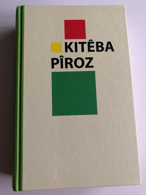 KİTÊBA PÎROZ / Holy Bible in Kurdish language / Bi Kurdi (Zaravayê Kurmanji) / in Kurmanji dialect / 2011