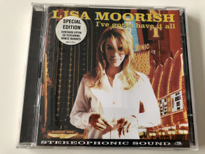 Lisa Moorish - I've Gotta Have It All / Audio 2 CD 1996 / Special Edition  Contains Extra CD Featuring Dance Remixes / Double CD  / English singer-songwriter / Stereophonic Sound