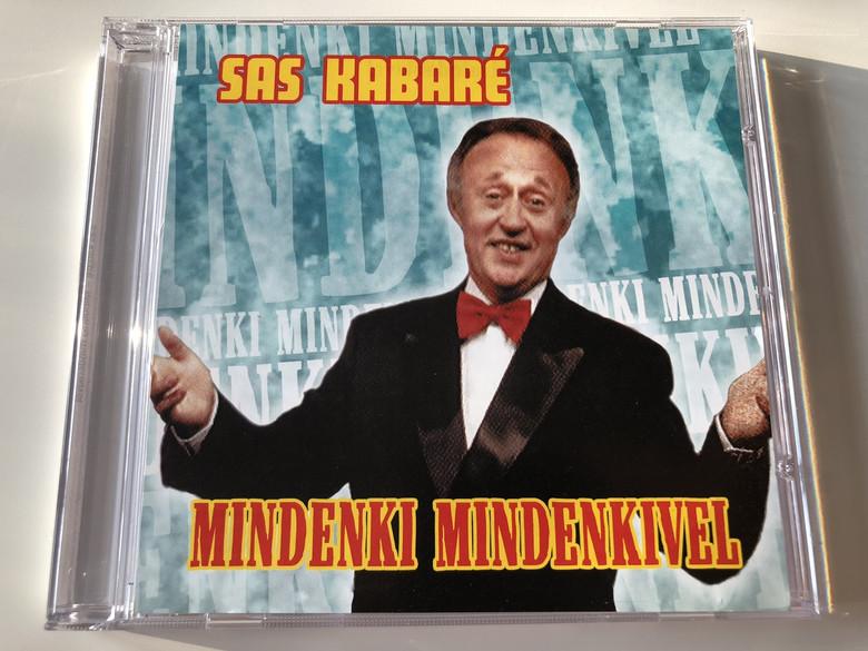 Sas Kabaré - Mindenki Mindenkivel / Audio CD 2007 / Written-By, Performer: Sas József / Kertész János, Szalay Antal / Hungarian Comedy (5998557170220)