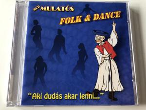 "MCD Mulatós, Folk & Dance - ""Aki Dudás akar lenni..."" - He Who Would Piper Be.../ Audio CD / Ismert nóták modern hangszerelésben / Hungarian Folk & Dance Music / Gypsy Music"