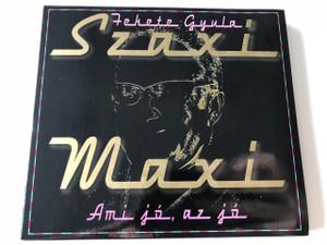 Fekete Gyula / Szaxi Maxi - Ami jó, az jó / Szeneművész, zeneszerző, szövegíró, előadó, 1970 - a legendás HUNGARIA énekes - szaxofonosa / Audio CD 2006