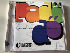 Padödő - Csókoltatunk Mária PA-DÖ-DŐ / Audio CD 2005 / Magyar lányegyüttes: Falusi Mariann, Lang Györgyi