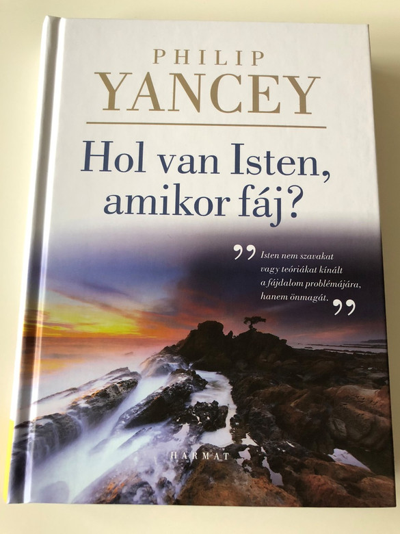 Hol van Isten amikor fáj? / Where is God When It Hurts? in Hungarian / Philip Yancey / Harmat Kiadó 2018 (9789632884363)