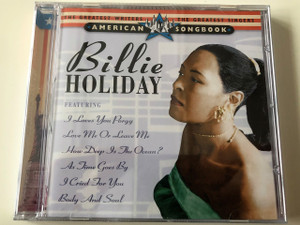 Billie Holiday / The greatest writers - The greatest singers / American Songbook / Billie Holiday jazz énekesnő / Eddie Heywood, Teddy Wilson, Bob Haggart / Audio CD 2005