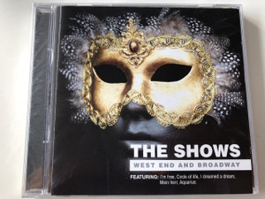 The Shows ‎– West End And Broadway / Audio CD 2007 / Project-24 / Featuring: I'm free, Circle of life, I dreamed a dream, Mein herr, Aquarius