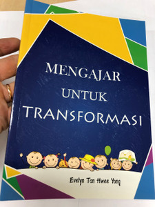 Mengajar untuk transformasi / Teaching for Transformation in Malay language / Christian Church Education / Pendidikan Kristian Gereja / Textbook for Christian Teachers / Evelyn Tan Hwee Yong / Paperback, 2013 (9789671106594)