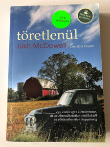 Töretlenül - DVD melléklettel / Undounted in Hungarian language with DVD included / Josh McDowell - Cristóbal Krusen / DVD A-031356 / Paperback / Parakletos 2013 (9786155141430)
