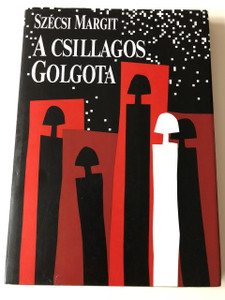 A Csillagos Golgota / The Starry Golgotha / Hungarian Poems / Szécsi Margit / Helikon 1993 / Paperback (9632082729)