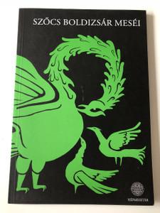 Szőcs Boldizsár meséi / The Tales of Boldizsár Szőcs / Children's fables / Storyteller's Bio and Essays / Hagyományok Háza, Budapest / Paperback, 2004 / NÉP MESETÁR (9789638643728)