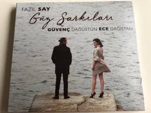 Güz Sarkilari - Fazil Say - Güvenç Dağüstün - Ece Dağıstan / Turkish CD 2017 (8692646504510)