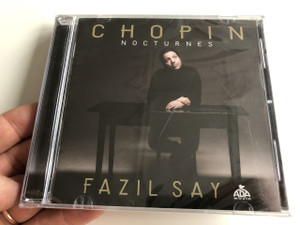 Chopin Nocturnes - Fazıl Say / Turkish CD 2018 (8692646504640)