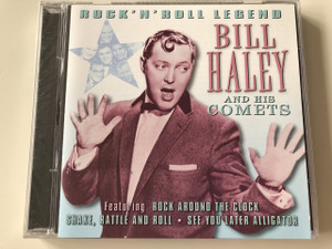 Bill Haley And His Comets – Rock 'N' Roll Legends / Audi CD 2001 / Released in UK / Rock Around The Clock, Rip It Up, Shake, Rattle And Roll, See You Later Alligator... (5014293666428)