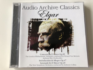 Audio Archive Classics: Elgar / Audio CD 2005 / Anthony Pini (cello), London Philharmonic Orchestra, Eduard Van Beinum (conductor) / Sir Edward William Elgar