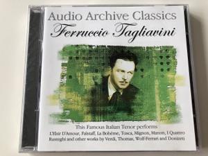 Audio Archive Classics: Ferruccio Tagliavini / AUDIO CD 2006 / Giuseppe Verdi, Vincenzo Bellini, Ermanno Wolf-Ferrari / Italian Operatic Tenor