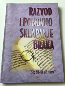 Razvod i Ponovno Sklapanje Braka - Što Biblija uči o tome? / Croatian Language Booklet / Divorce & Remarriage: What Does The Bible Teach? / Kurt De Haan / Paperback, 2004