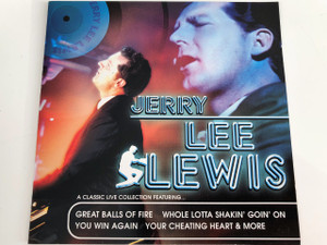 JERRY LEE LEWIS  A Classic Live Collection / AUDIO CD 2007 /  American rock and roll, country, and gospel singer-songwriter