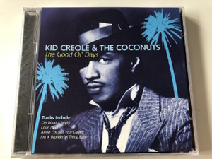 KID CREOLE & THE COCONUTS - THE GOOD Ol' Days / AUDIO CD 2006 / Made in EU