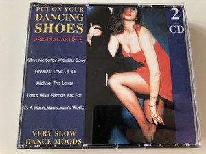Put on your dancing shoes / AUDIO 2CD Box Edition - Original artists / Very slow dance moods / Killing me softly with her song, Greatest love of all, Michael the lover, That's what friends are for, It's a Man's Man's Man's World (8712155035142)