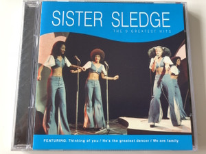 Sister Sledge ‎– The 9 Greatest Hits / AUDIO CD 2007 / Featuring: Thinking of you, He is the greatest dancer, We are family / Debbie, Joni, Kathy, and Kim (5051503107616)