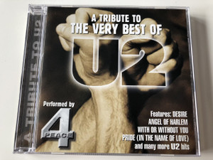 A Tribute to The very Best Of U2 / Performed by 4Peace / Audio CD 2002 / Features: Desire Angel of Harlem, With Or Without You Pride (In The Name Of Love) and many more U2 hits (5706238314876)