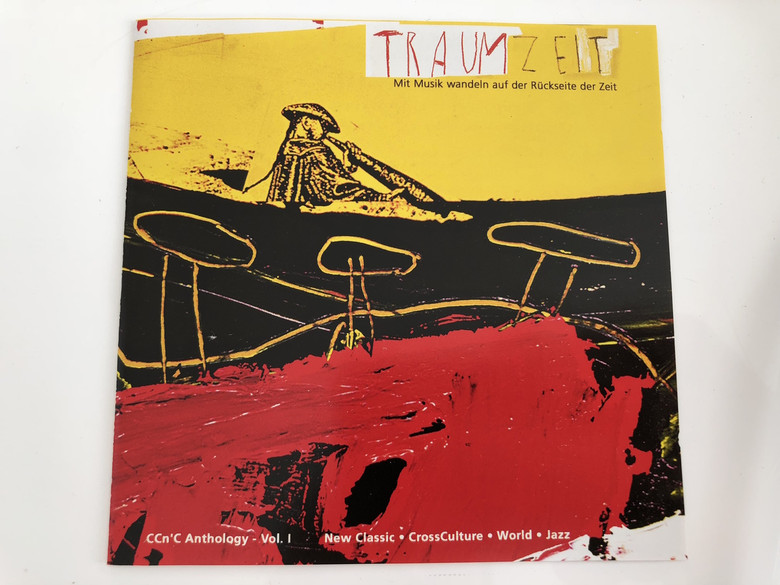Traumzeit - CCn'C Anthology Vol. 1 / Audio CD 2000 / New Classic / Cross Culrute / World Jazz (723091010023)