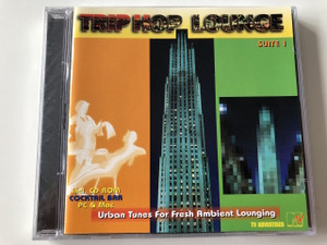 Trip Hop Lounge Suite 1 - Urban Tunes For Fresh Ambient Lounging / AUDIO CD 2002 (4029378010905)