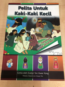 Pelita Untuk Kaki-Kaki Kecil / Lamp unto Small Feet / Bible Stories for children in Malay language / With 72 coloring pages / Evelyn Tan Hwee Yong / Illustrations: Elaine Lim Hsiao Yin / 2015 (9789671277324)