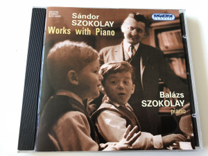 Sándor Szokolay Works With Piano - Balázs Szokolay piano / Audio CD 2004 / Hungaroton Classic HCD32350 (5991813225023)