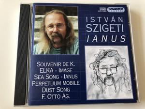 István Szigeti - IANUS / Souvenir De K. / Elka - Image / Sea song - Ianus / Perpetuum Mobile Dust Song F. Otto Ag. / AUDIO CD 2001 / HUNGAROTON CLASSIC HCD31955 / Katalin Liptay, Istvan Szigeti, Gergely Matuz, Adrienne Csengery, Gyorgy Lakatos (5991813195524)