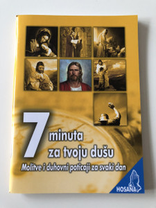 7 minuta za Tvoju dušu / 7 Minutes for your Soul - Prayers and Spiritual Motivation for every day / Croatian language prayer book / Hosana Series / Paperback, 2018 (9789532356120)