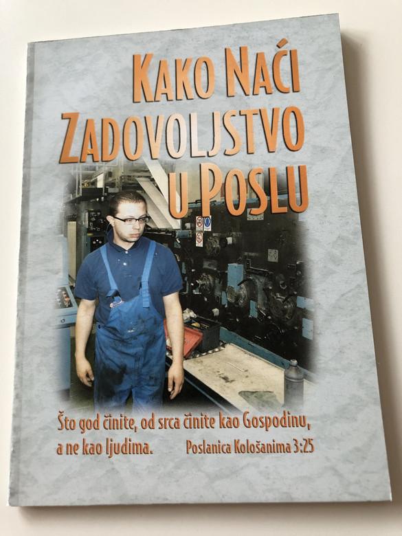 Kako Naći Zadovoljstvo u Poslu? / Croatian Language Booklet / How Can I Findsatisfaction In My Work? / Kurt De Haan / Paperback, 2004