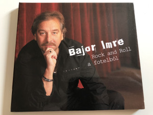 Bajor Imre ‎– Rock And Roll ..... A Fotelból / Audio CD 2008 / Blum József, Rakonczay Ervin / Made in HUNGARY (5999882879222
